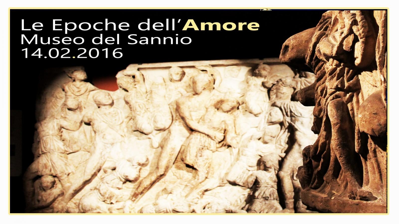 """San Valentino al Museo del Sannio con """"Le Epoche dell'Amore"""""""