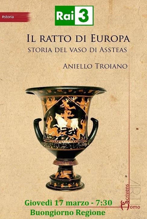 Il libro di Troiano sul vaso di Assteas sarà domani su Rai tre