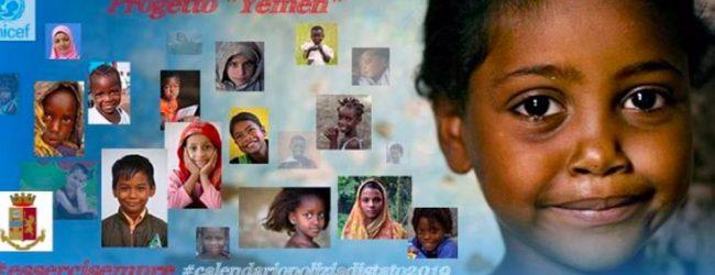 """Calendario della Polizia di Stato 2019 per il progetto Unicef """"Yemen"""""""