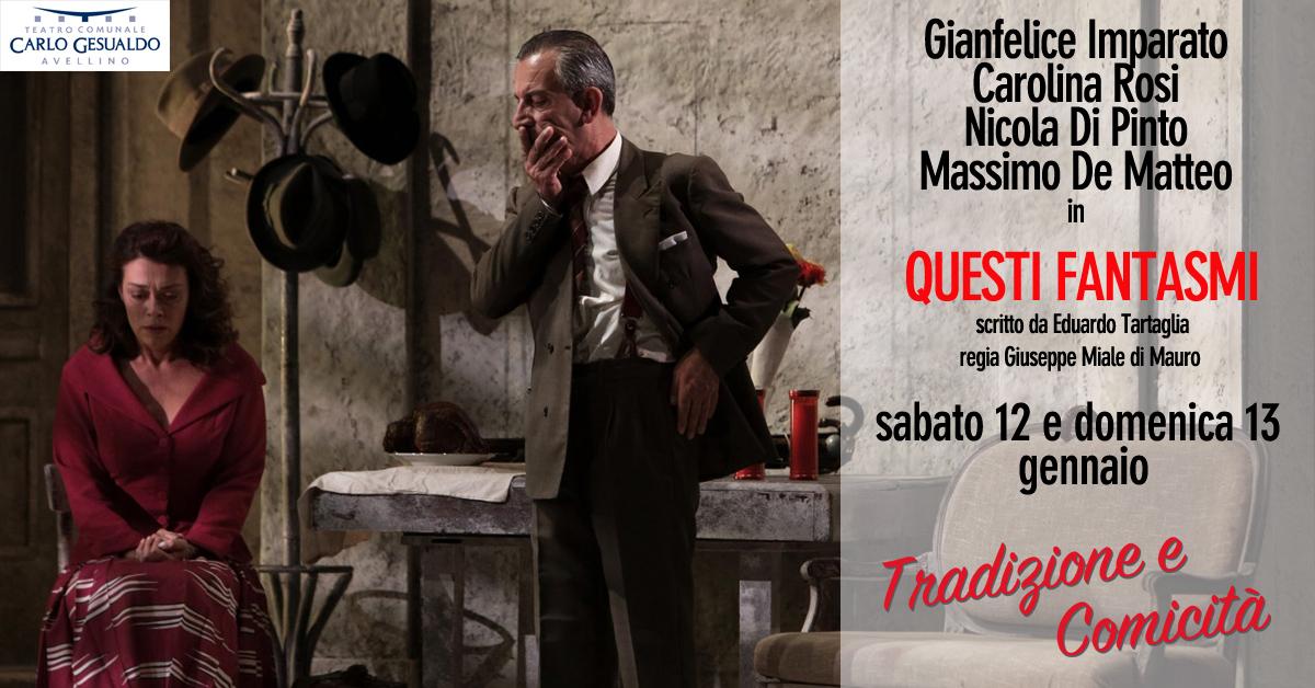 """Avellino  Al Gesualdo torna la comicità con il capolavoro eduardiano """"QuestiFantasmi"""""""