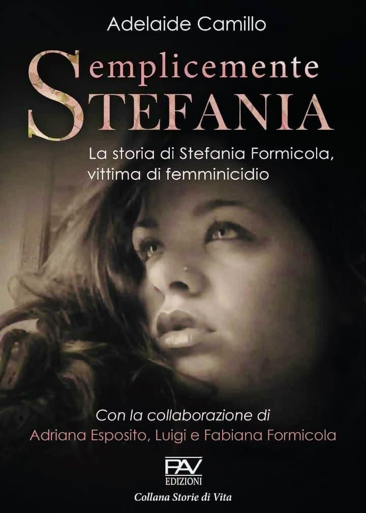 """""""Semplicemente Stefania"""" storia di un femminicidio: il libro di Adelaide Camillo"""